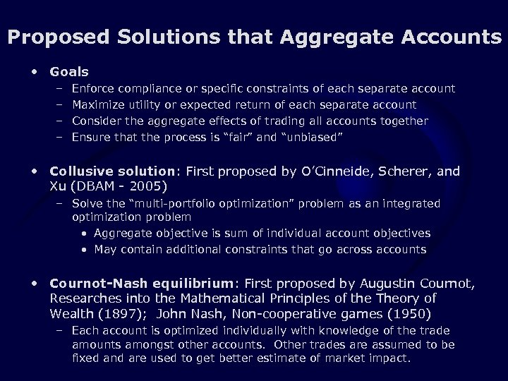 Proposed Solutions that Aggregate Accounts • Goals – – Enforce compliance or specific constraints