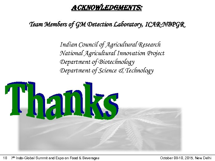 Acknowledgments: Team Members of GM Detection Laboratory, ICAR-NBPGR Indian Council of Agricultural Research National