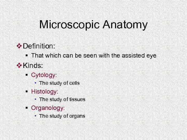 THE DEFINITION OF ANATOMY v Anatomy Greek to