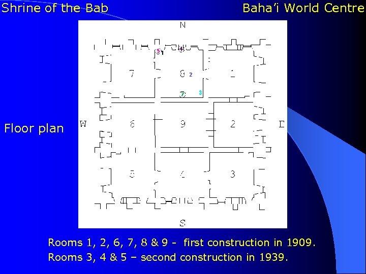 Shrine of the Bab Baha'i World Centre Floor plan Rooms 1, 2, 6, 7,