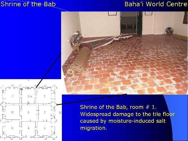 Shrine of the Bab Baha'i World Centre Shrine of the Bab, room # 1.