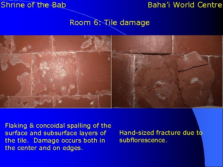 Shrine of the Bab Baha'i World Centre Room 6: Tile damage Flaking & concoidal