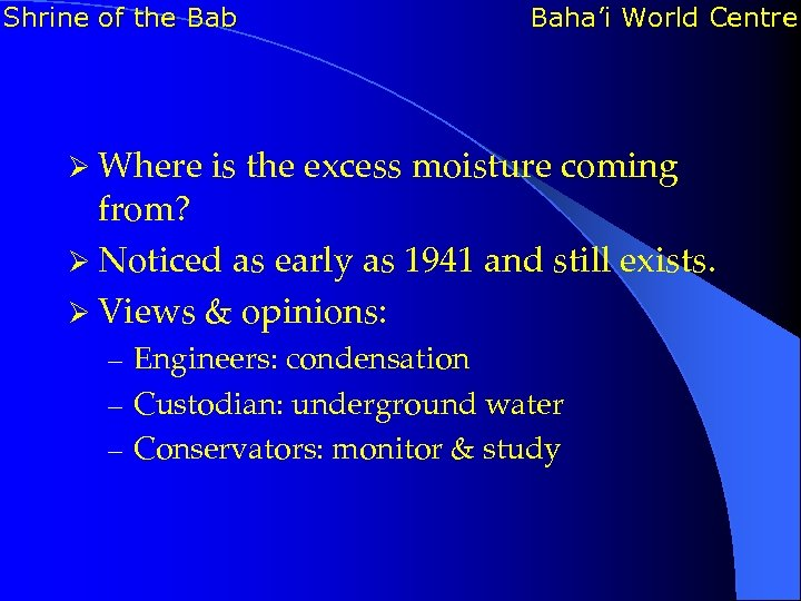 Shrine of the Bab Baha'i World Centre Ø Where is the excess moisture coming