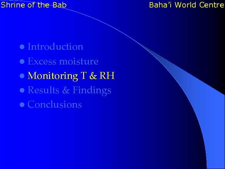 Shrine of the Bab l Introduction l Excess moisture l Monitoring T & RH