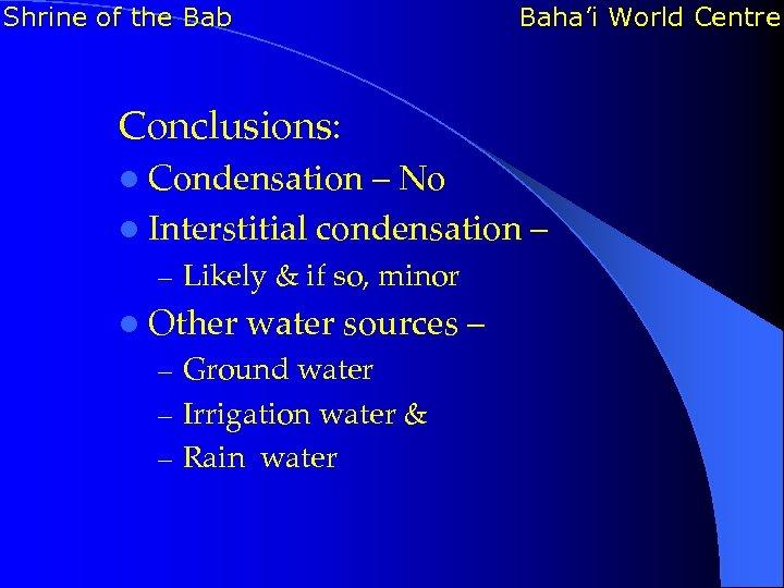 Shrine of the Bab Baha'i World Centre Conclusions: l Condensation – No l Interstitial