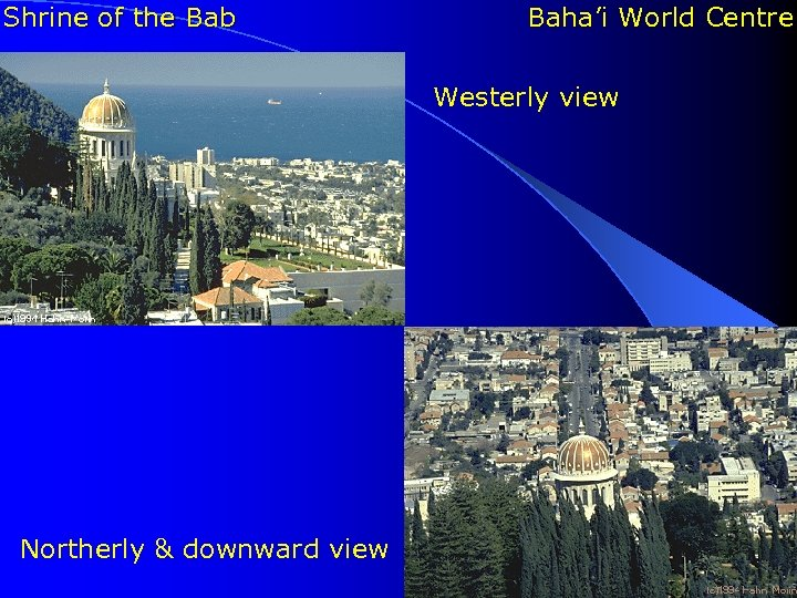 Shrine of the Bab Baha'i World Centre Westerly view Northerly & downward view