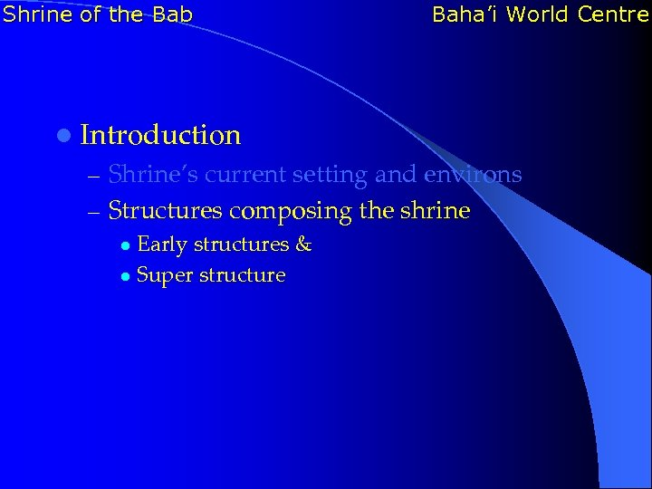 Shrine of the Bab Baha'i World Centre l Introduction – Shrine's current setting and