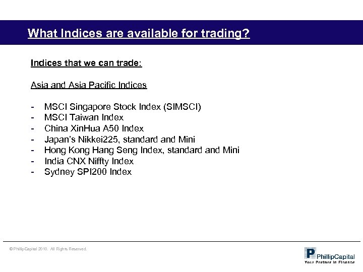 What Indices are available for trading? Indices that we can trade: Asia and Asia