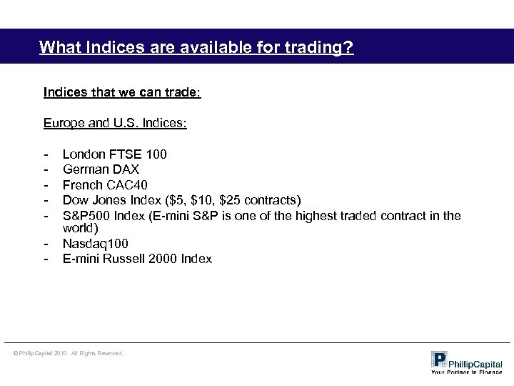 What Indices are available for trading? Indices that we can trade: Europe and U.