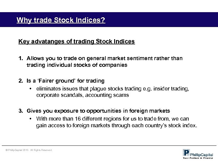 Why trade Stock Indices? Key advatanges of trading Stock Indices 1. Allows you to