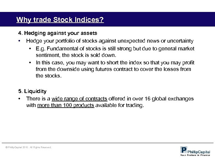 Why trade Stock Indices? 4. Hedging against your assets • Hedge your portfolio of