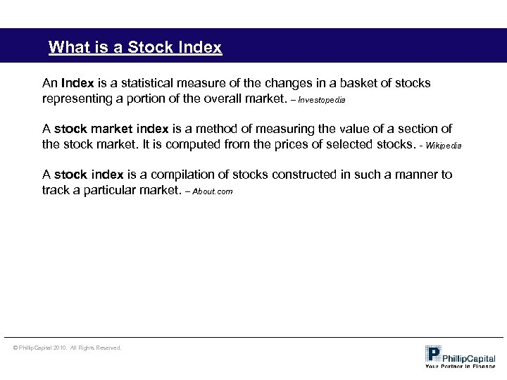 What is a Stock Index An Index is a statistical measure of the changes