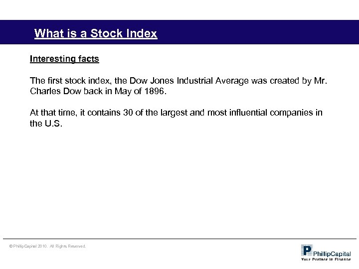 What is a Stock Index Interesting facts The first stock index, the Dow Jones