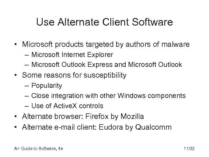Use Alternate Client Software • Microsoft products targeted by authors of malware – Microsoft