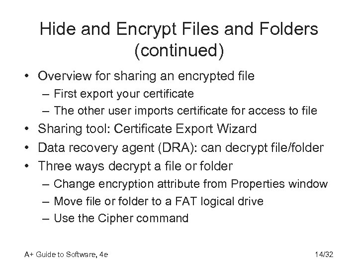 Hide and Encrypt Files and Folders (continued) • Overview for sharing an encrypted file