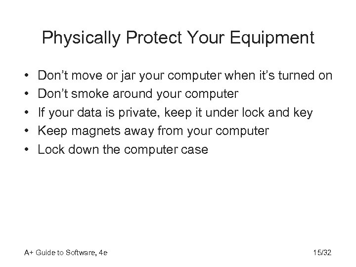 Physically Protect Your Equipment • • • Don't move or jar your computer when