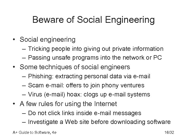 Beware of Social Engineering • Social engineering – Tricking people into giving out private