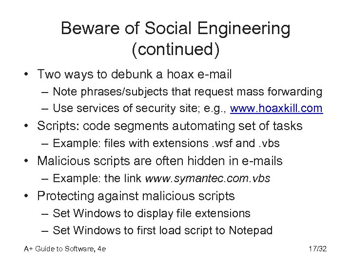 Beware of Social Engineering (continued) • Two ways to debunk a hoax e-mail –
