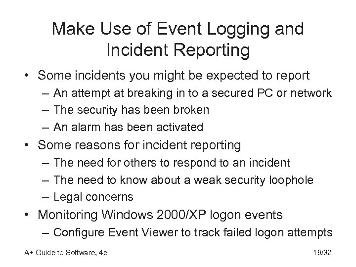 Make Use of Event Logging and Incident Reporting • Some incidents you might be