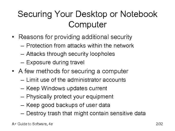 Securing Your Desktop or Notebook Computer • Reasons for providing additional security – Protection