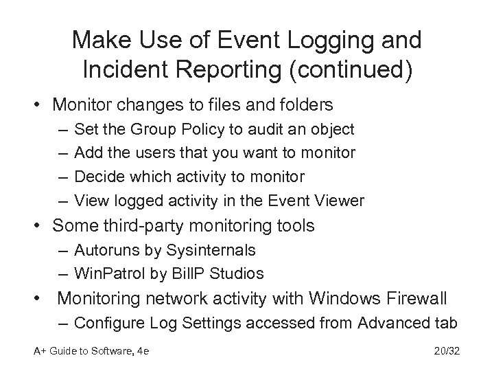 Make Use of Event Logging and Incident Reporting (continued) • Monitor changes to files