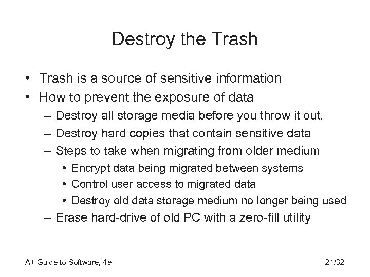 Destroy the Trash • Trash is a source of sensitive information • How to