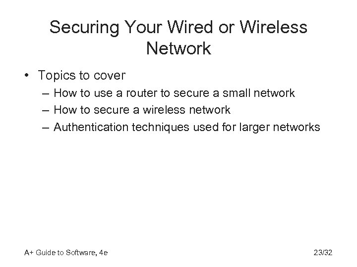 Securing Your Wired or Wireless Network • Topics to cover – How to use