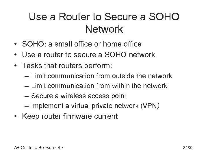 Use a Router to Secure a SOHO Network • SOHO: a small office or