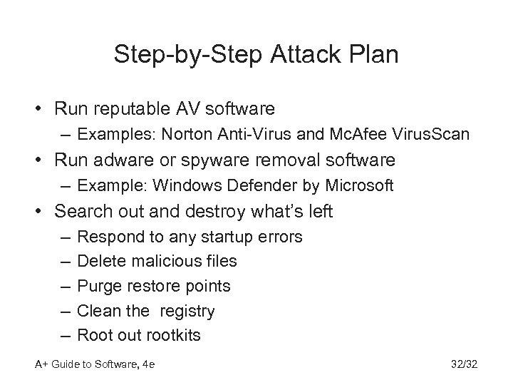 Step-by-Step Attack Plan • Run reputable AV software – Examples: Norton Anti-Virus and Mc.