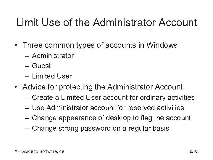 Limit Use of the Administrator Account • Three common types of accounts in Windows