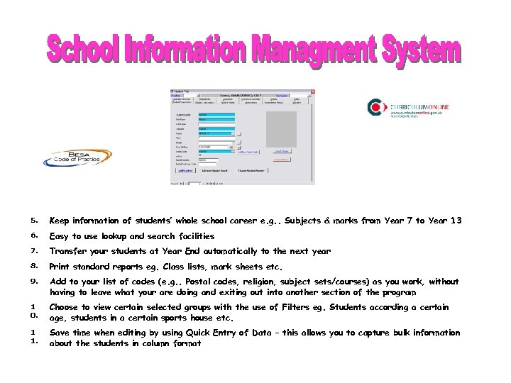 5. Keep information of students' whole school career e. g. . Subjects & marks