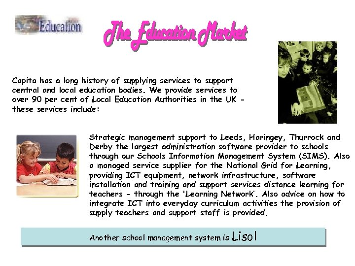 Capita has a long history of supplying services to support central and local education