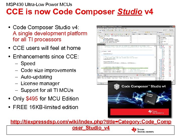 MSP 430 Ultra-Low Power MCUs CCE is now Code Composer Studio v 4 •