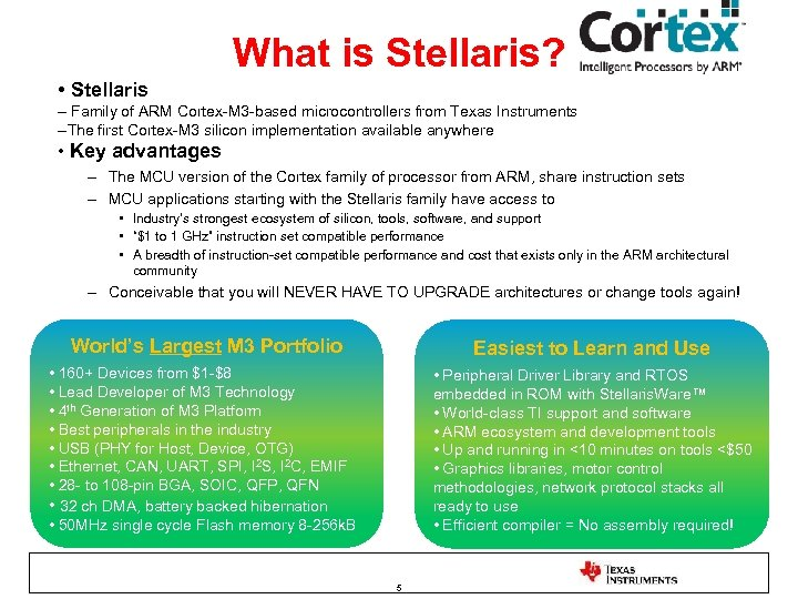 What is Stellaris? • Stellaris – Family of ARM Cortex-M 3 -based microcontrollers from