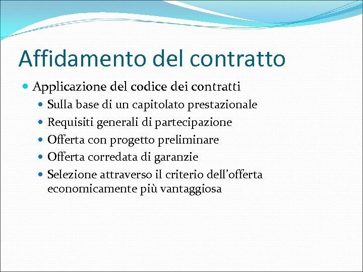 Affidamento del contratto Applicazione del codice dei contratti Sulla base di un capitolato prestazionale