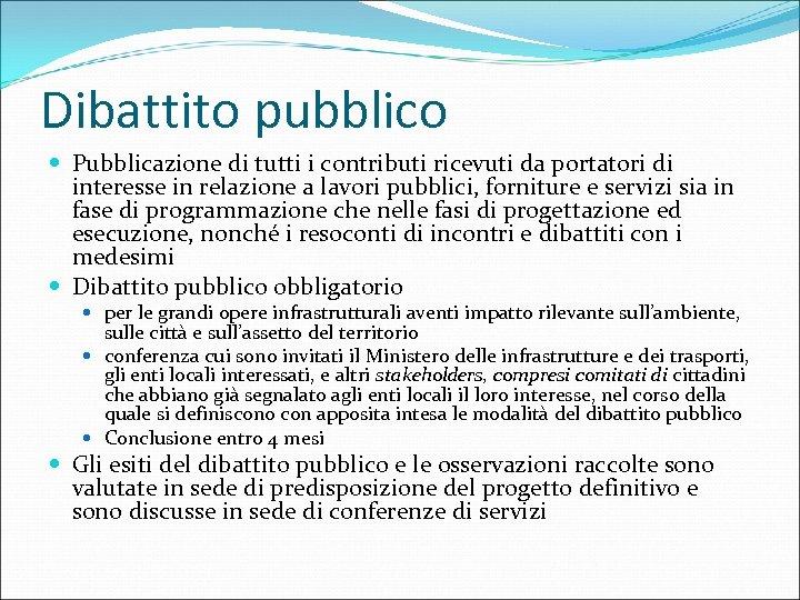 Dibattito pubblico Pubblicazione di tutti i contributi ricevuti da portatori di interesse in relazione