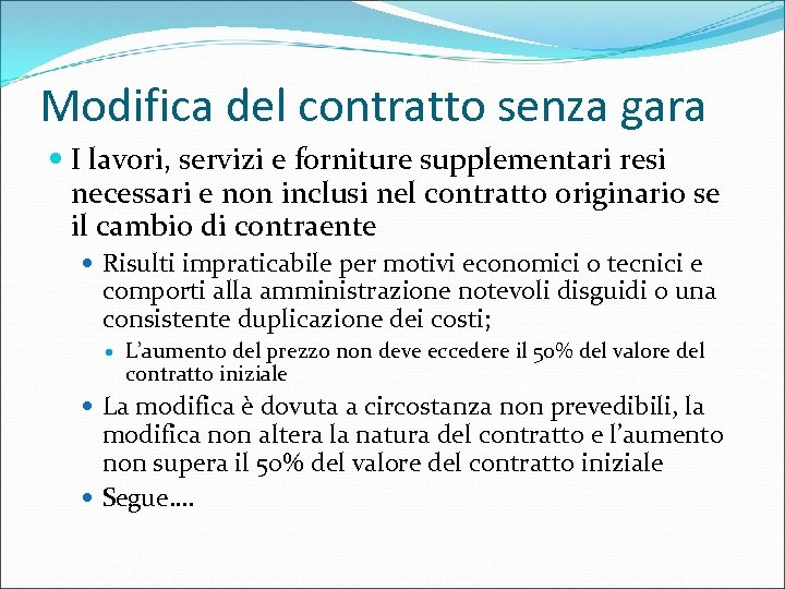 Modifica del contratto senza gara I lavori, servizi e forniture supplementari resi necessari e