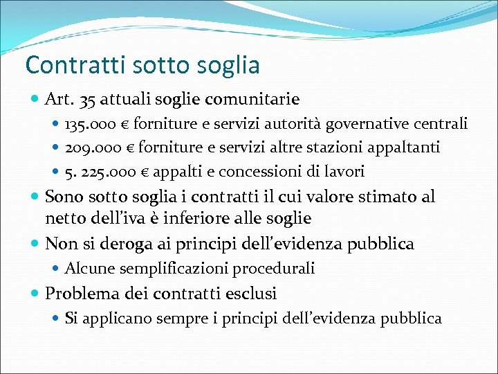Contratti sotto soglia Art. 35 attuali soglie comunitarie 135. 000 € forniture e servizi