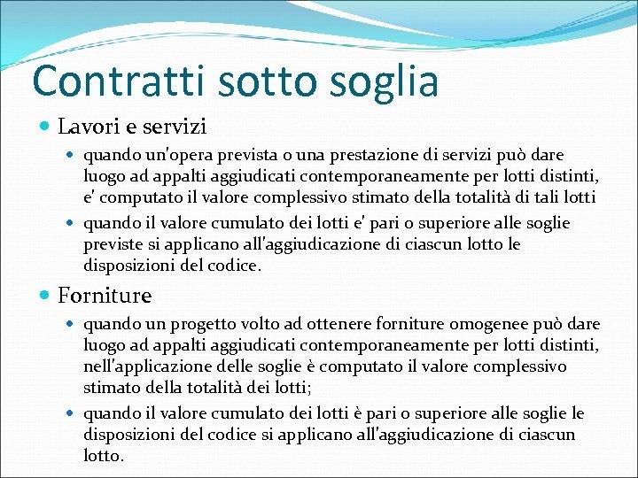 Contratti sotto soglia Lavori e servizi quando un'opera prevista o una prestazione di servizi