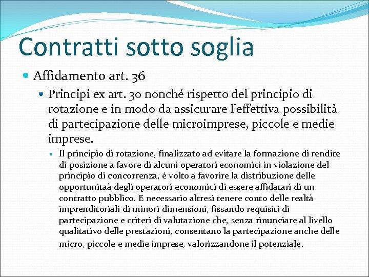 Contratti sotto soglia Affidamento art. 36 Principi ex art. 30 nonché rispetto del principio