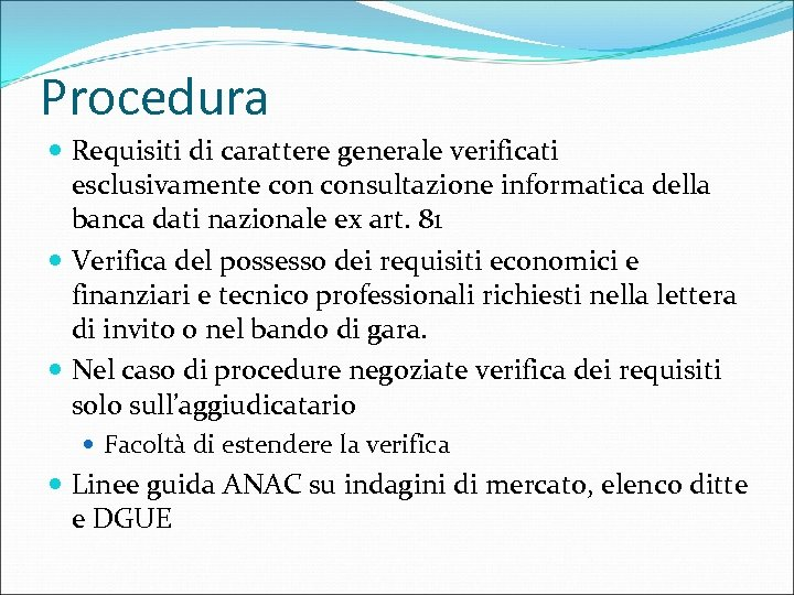 Procedura Requisiti di carattere generale verificati esclusivamente consultazione informatica della banca dati nazionale ex
