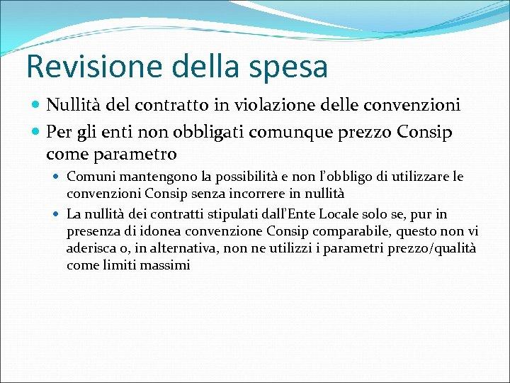 Revisione della spesa Nullità del contratto in violazione delle convenzioni Per gli enti non