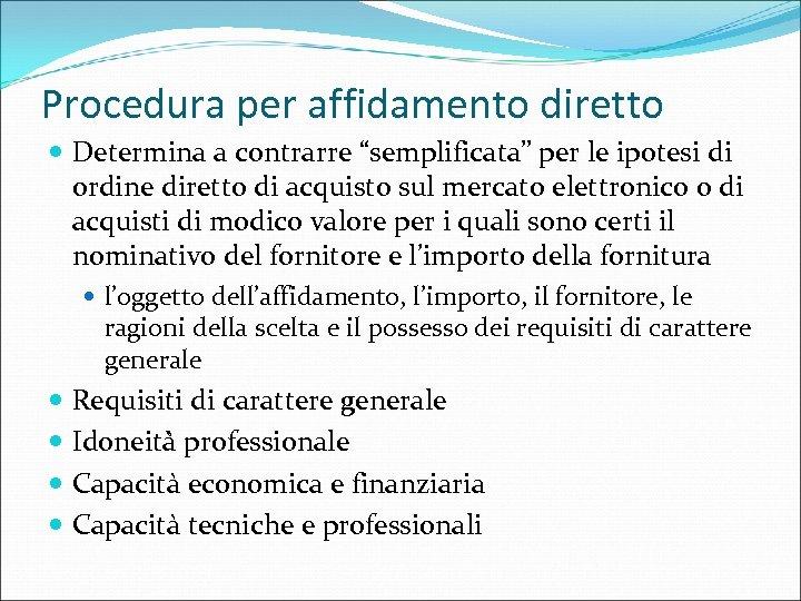 """Procedura per affidamento diretto Determina a contrarre """"semplificata"""" per le ipotesi di ordine diretto"""