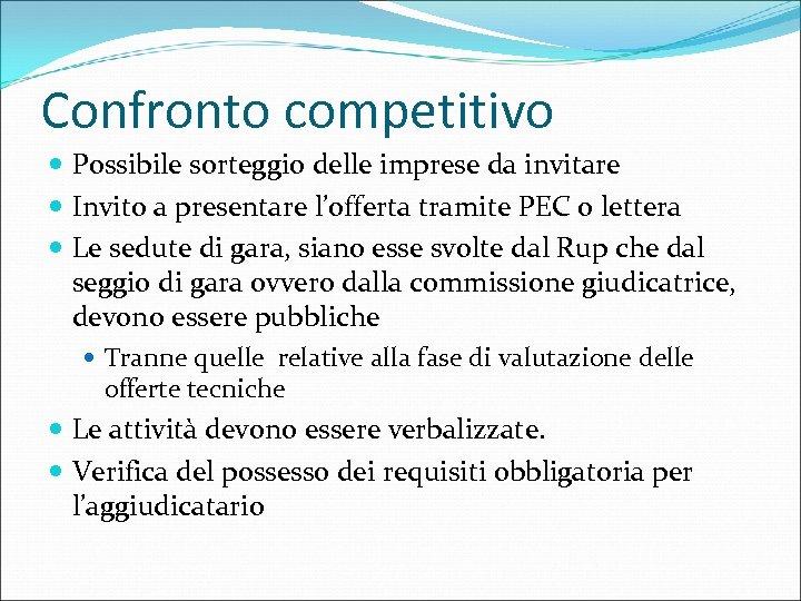 Confronto competitivo Possibile sorteggio delle imprese da invitare Invito a presentare l'offerta tramite PEC