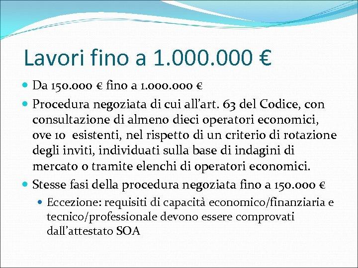 Lavori fino a 1. 000 € Da 150. 000 € fino a 1. 000