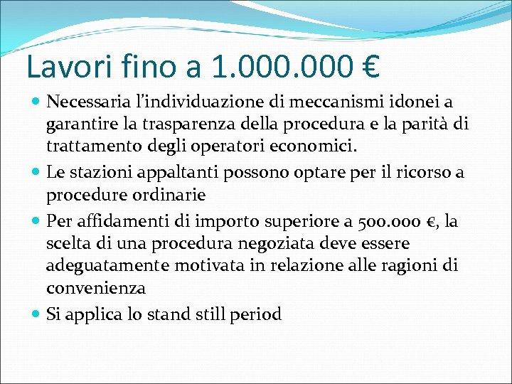 Lavori fino a 1. 000 € Necessaria l'individuazione di meccanismi idonei a garantire la