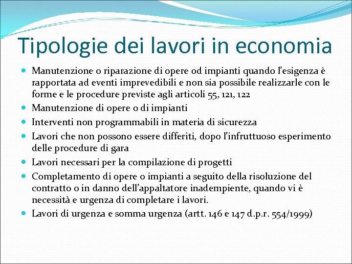 Tipologie dei lavori in economia Manutenzione o riparazione di opere od impianti quando l'esigenza