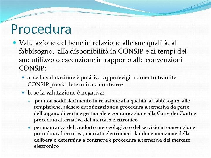 Procedura Valutazione del bene in relazione alle sue qualità, al fabbisogno, alla disponibilità in