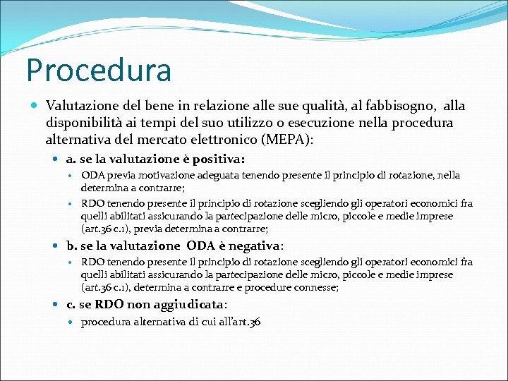 Procedura Valutazione del bene in relazione alle sue qualità, al fabbisogno, alla disponibilità ai