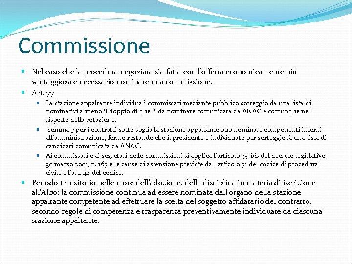 Commissione Nel caso che la procedura negoziata sia fatta con l'offerta economicamente più vantaggiosa